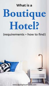 What is a Boutique Hotel? 6 Requirements and How to Find Beautiful Hotels