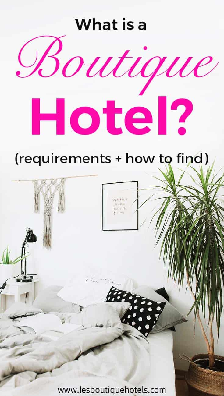 What is a Boutique Hotel? 6 Requirements in 2019 (+ Websites