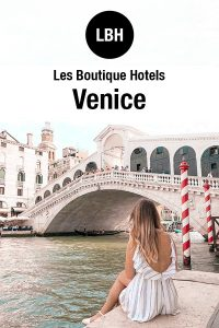 Best Boutique Hotels in Venice Italy