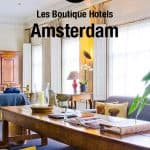 The BEST Boutique Hotels in Amsterdam - the Collection
